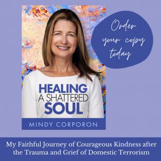 Mindy Corporon, Healing a Shattered Soul